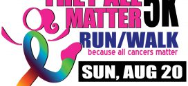 They All Matter 5K Run/Walk: Because All Cancer Matters