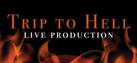 Trip to Hell Live Production